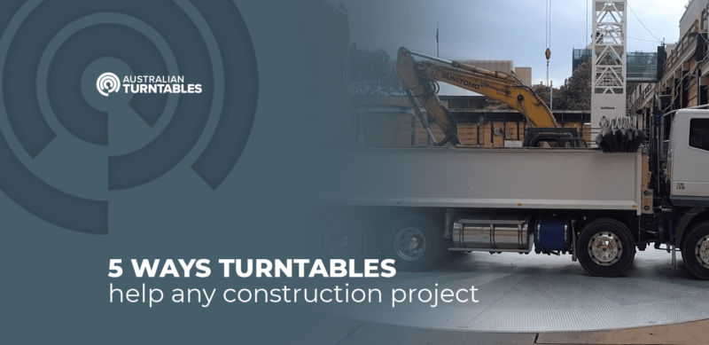 5 ways turntables help any construction project